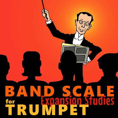 Trumpet Scales: Band Scale Expansion Studies