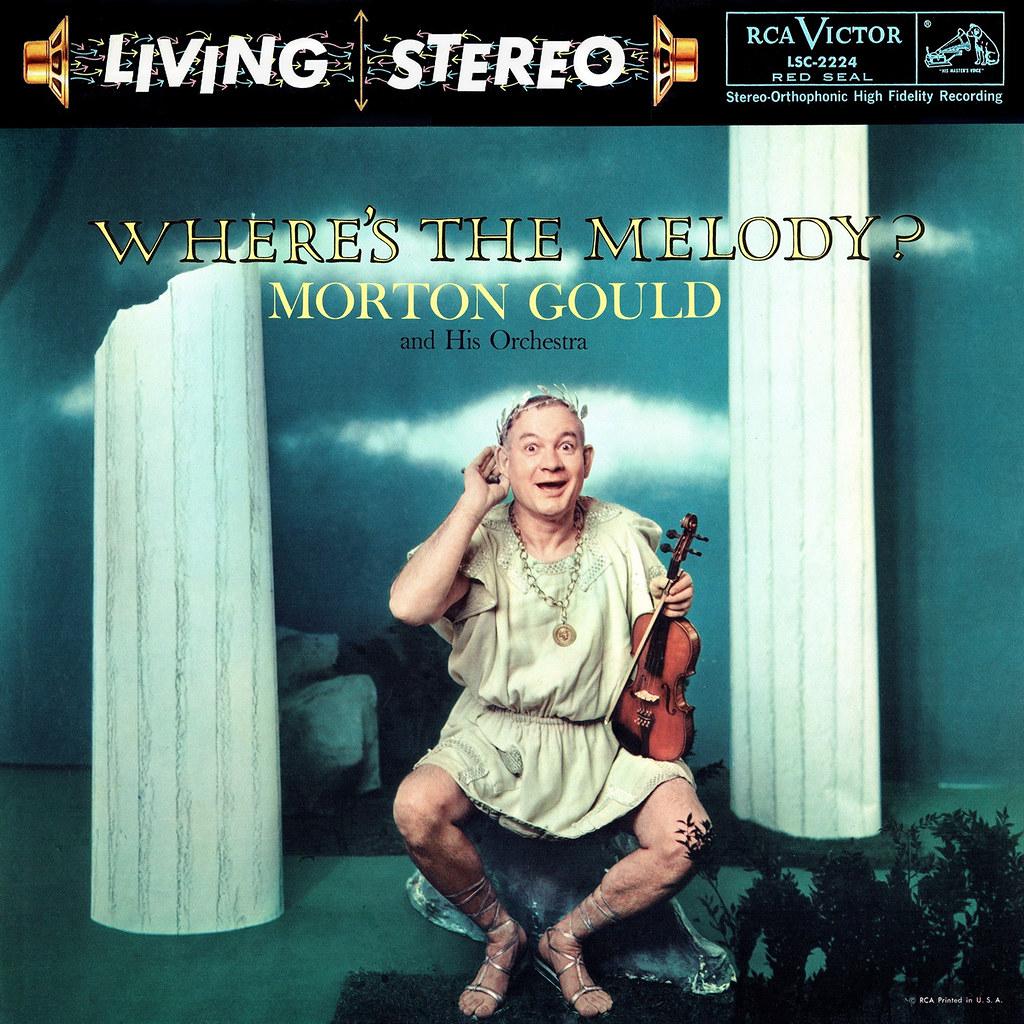 Morton Gould - Where's The Melody