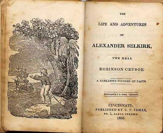 Title page from The Life and Adventures of Alexander Selkirk, the Real Robinson Crusoe (1835), by an unknown author.
