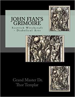 John Fian's Grimoire - Dr Thor Templar , Dr Robert Blanchard