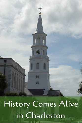 History Comes Alive in Charleston
