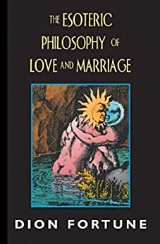 Dion Fortune -The Esoteric Philosophy of Love and Marriage