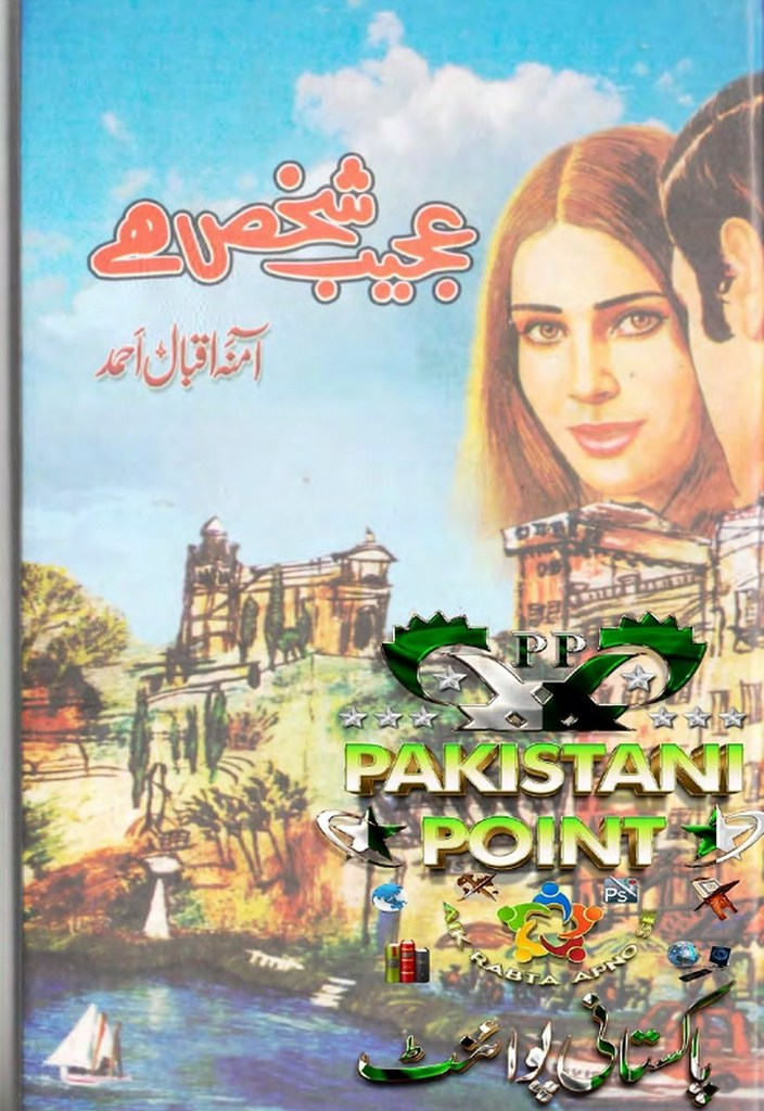 Ajeeb Shakhs Hai Famous Urdu Novel By Amna Iqbal Ahmed