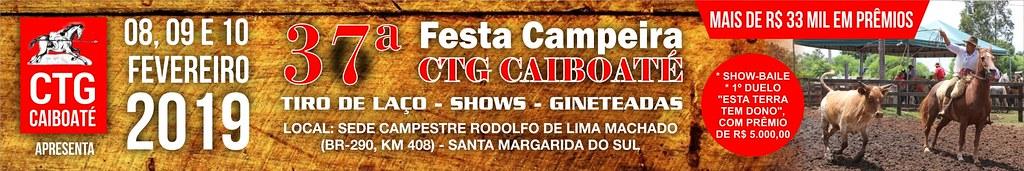 Prestigie a 37ª Festa Campeira do CTG Caiboaté - 8, 9 e 10 de fevereiro de 2019