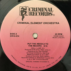 CRIMINAL ELEMENT ORCHESTRA:PUT THE NEEDLE TO THE RECORD(LABEL SIDE-A)