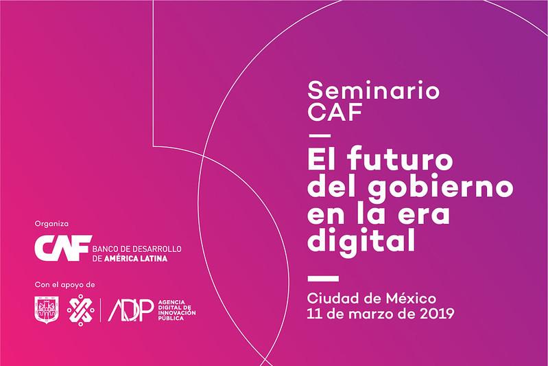 Seminario CAF: El futuro del gobierno en la era digital