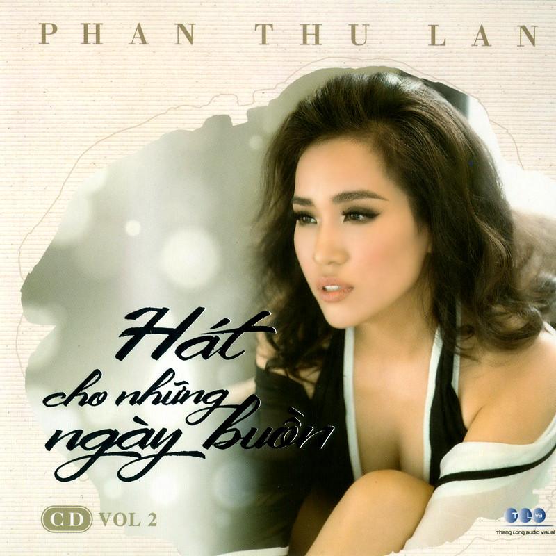 Fshare] - Thăng Long AV: Phan Thu Lan Vol 2-Hát Cho Những