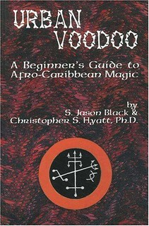 Urban Voodoo: A Beginners Guide to Afro-Caribbean Magic - S. Jason Black, Christopher S. Hyatt