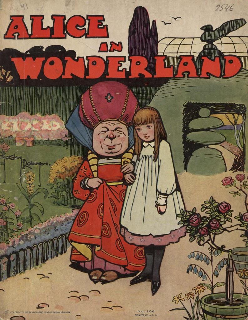 1911. Alice in Wonderland by Lewis Carrol; ill. Gordon Robinson. - N.-Y. Sam' Gabriel Sons & Company