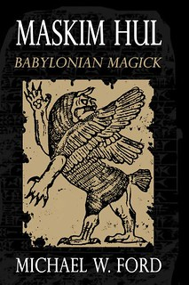 Maskim Hul – Babylonian Magick – Michael W. Ford