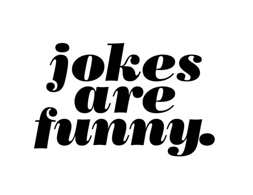 jokes are funny | by tophrrrr