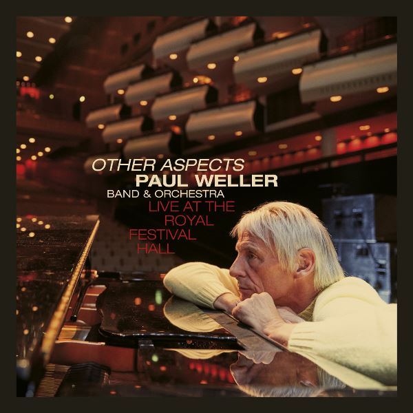 Paul Weller - Other Aspects Live At The Royal Festival Hall