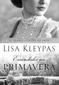 4.1-Escândalos na Primavera - As Quatro Estações do Amor #4 - Lisa Kleypas