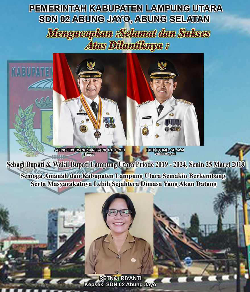 SDN 02 Abung Jayo: Selamat Atas Dilantiknya Bupati & Wakil Bupati Lampung Utara Priode 2019-2024