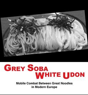 Grey Soba, White Udon