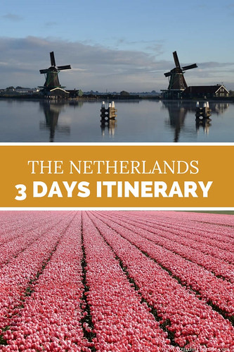 How to spend 3 days in The Netherlands? | Your Dutch Guide