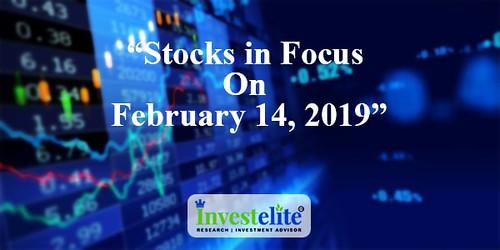 Stocks in focus -14 feb 2019 investelite research sebi registered investment advisor