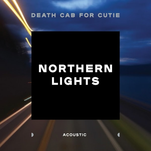 Death Cab For Cutie - Northern Lights (Acoustic)
