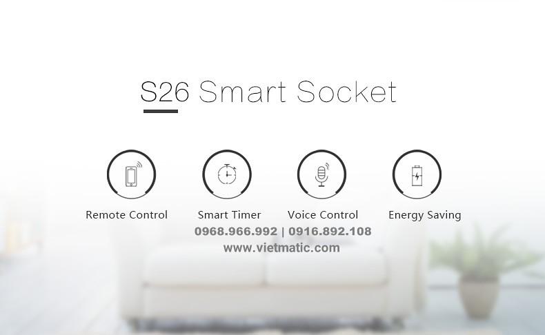 Những tính năng nổi bật của ổ cắm điện thông minh S26