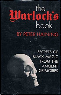 The Warlock's Book - Secrets of Black Magic from the Ancient Grimoires - Peter Haining