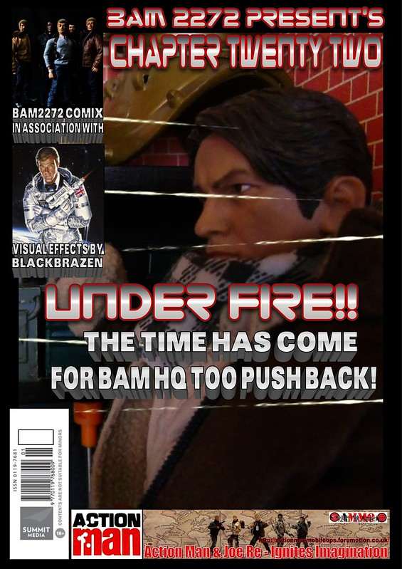 BAM2272 Presents - An Old Face Returns! Chapter Twenty Two - Ubder Fire! 32284090387_9281661729_c