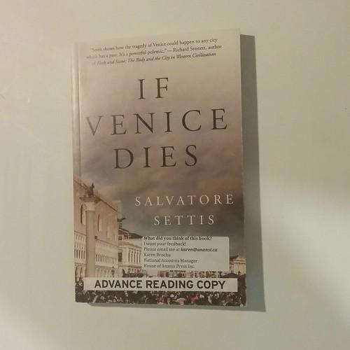 Salvatore Settis, If Venice Dies #books #travel #venice #veneto #italy #salvatoresettis #ifvenicedies #tripreading