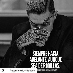 #Repost @fraternidad_millonaria with @get_repost ・・・ Nunca se debe retroceder. #FraternidadMillonaria . . . . . . :copyright:Desconocido | No Copyright infringement intended Image Unknown.  For credits /issue or text us +5804263858597 | Respect to Photogr