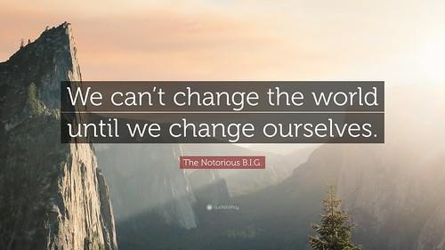 Cambiemos nosotros, antes de cambiar el mundo.