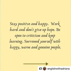 #Repost @englishwithadriana with @get_repost ・・・ Swipe :point_right: Sound ON :sound2: Be Positive :grin: . Stay positive and happy. Work hard and don't give up hope. Be open to criticism and keep learning. Surround yourself with happy, warm and genuine p