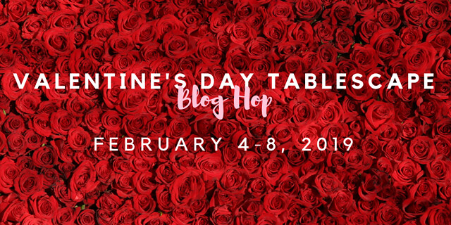 Valentine's Day Tablescape Blog Hop 2019