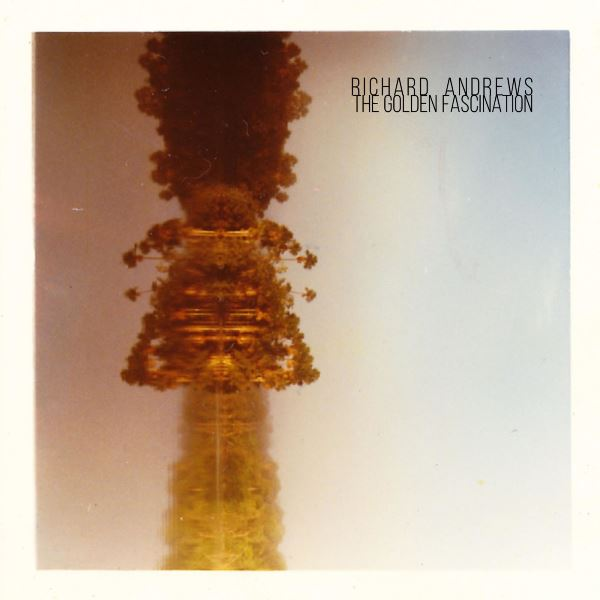 Richard Andrews - The Golden Fascination