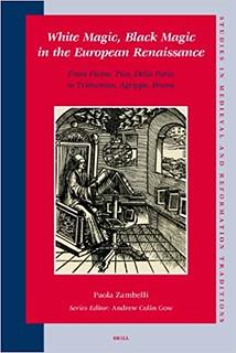 White Magic, Black Magic in the European Renaissance – Paola Zambelli
