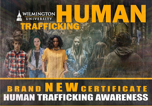 Wilmington University offers an 18-credit certificate in Human Trafficking Awareness, which is the foundation for the annual Human Trafficking Awareness programs presented through the College of Social and Behavioral Sciences.