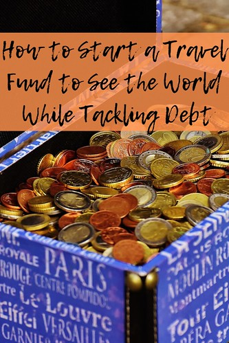 How to Start a Travel Fund to See the World While Tackling Debt