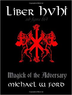 Liber Hvhi: Magick of the Adversary - Michael Ford