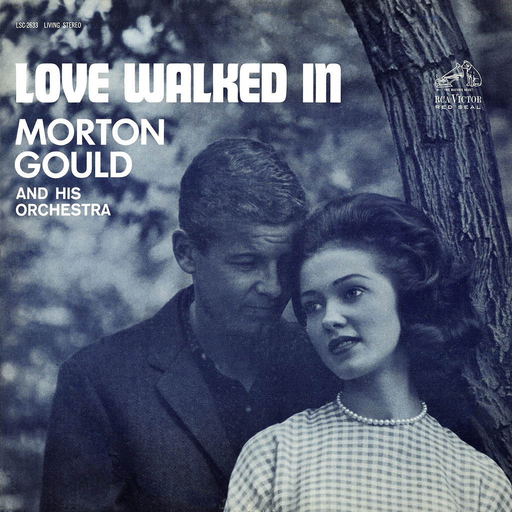 Morton Gould - Love Walked In