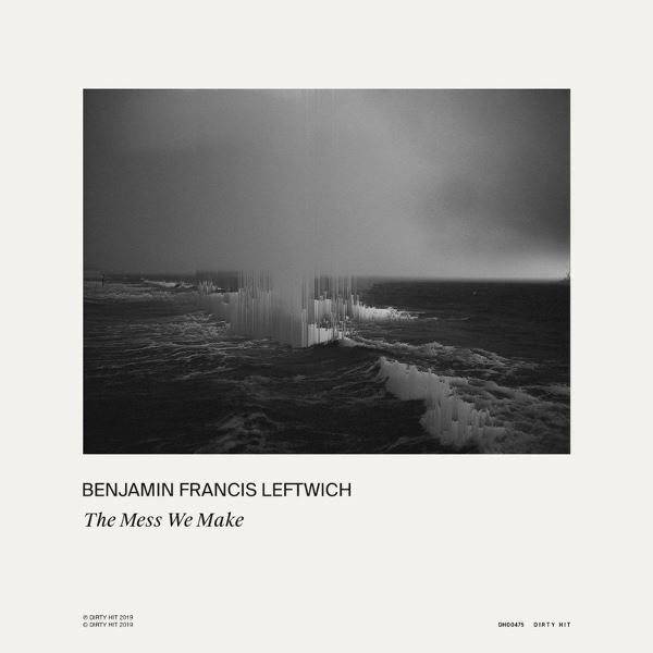 Benjamin Francis Leftwich - The Mess We Make
