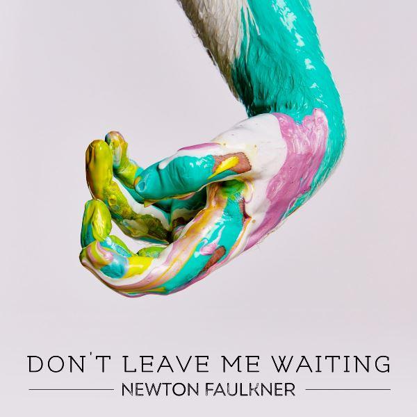Newton Faulkner - Don't Leave Me Waiting