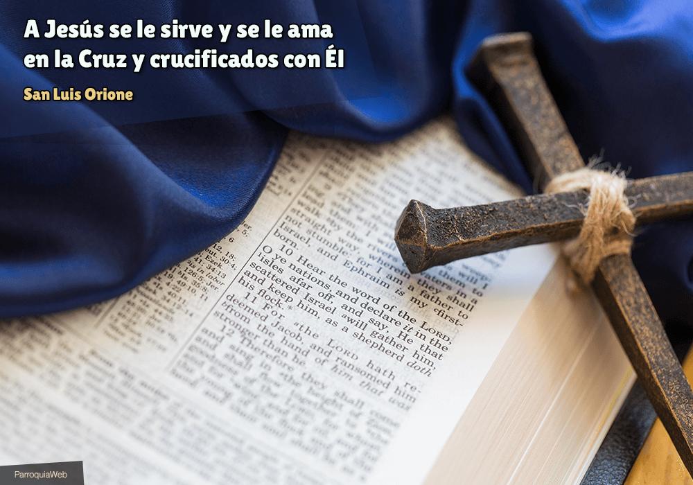A Jesús se le sirve y se le ama en la Cruz y crucificados con Él - San Luis Orione