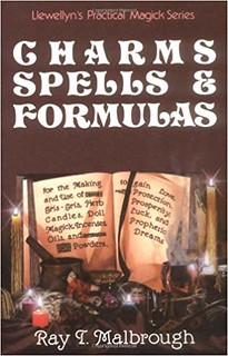 Charms, Spells, and Formulas - Ray T. Malbrough
