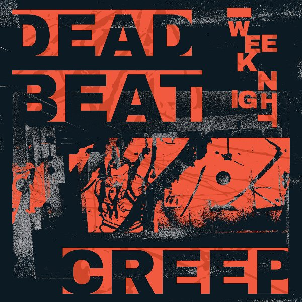 Weeknight - Dead Beat Creep