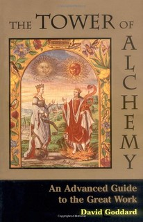 The Tower of Alchemy: An Advanced Guide to the Great Work -  David Goddard