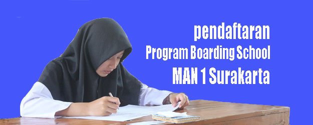 Pendaftaran Program Boarding School MAN 1 Surakarta