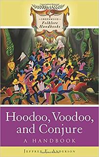 Hoodoo, Voodoo and Conjure - Jeffrey E. Anderson