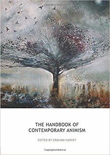 The Handbook of Contemporary Animism – Graham Harvey