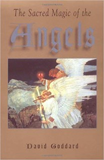 The Sacred Magic of the Angels - David Goddard