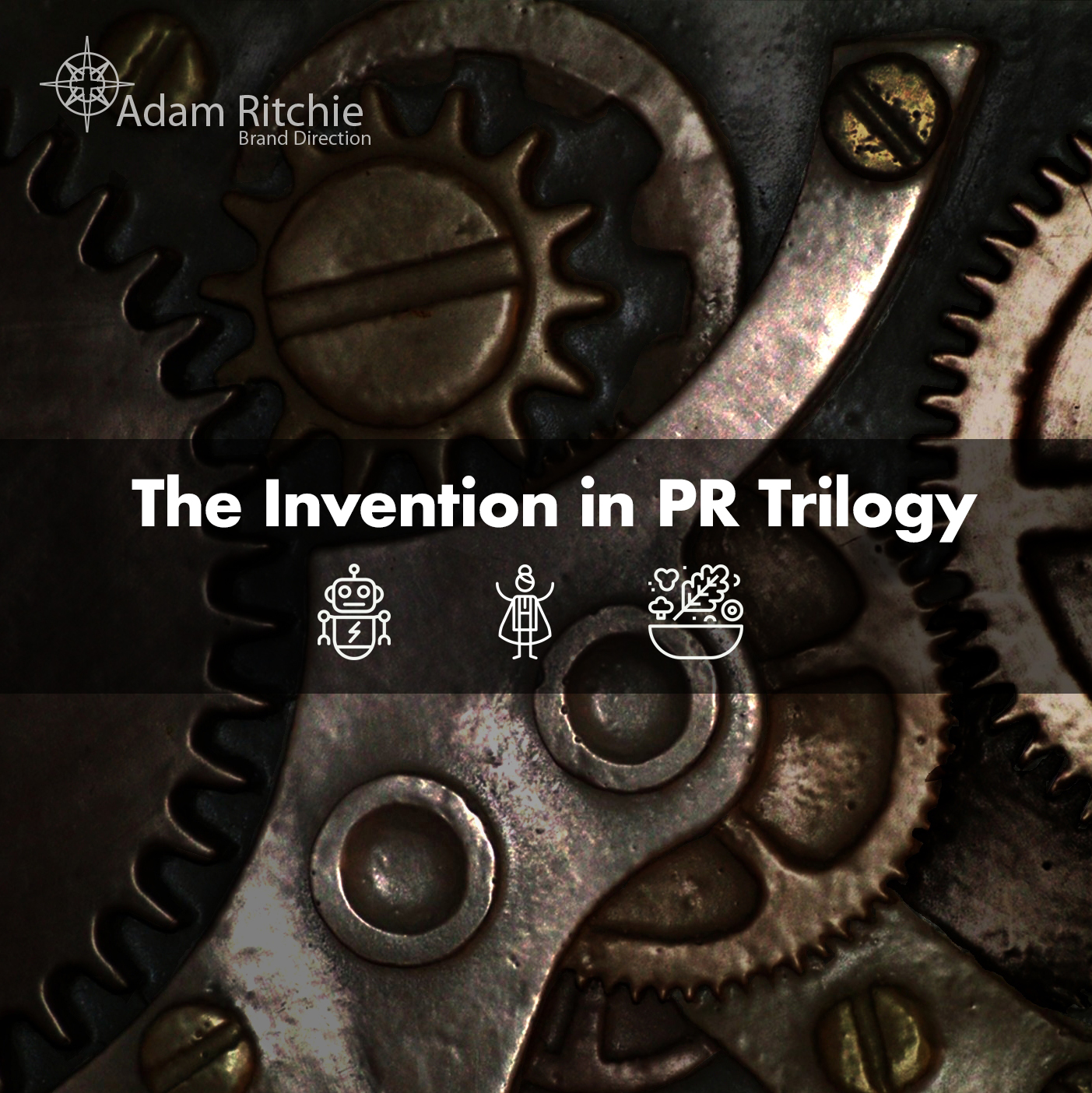 The Invention in PR Trilogy by Adam Ritchie Brand Direction