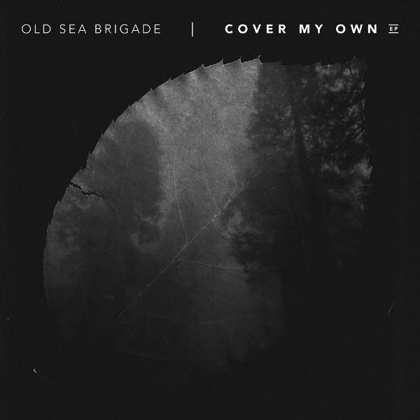 Old Sea Brigade - Cover My Own EP