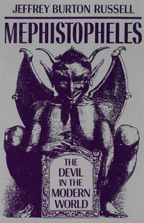 Mephistopheles: The Devil in the Modern World -  Jeffrey Burton Russell