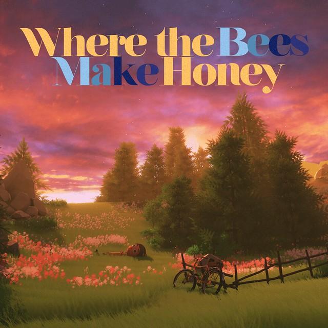 Where The Bees Make Honey
